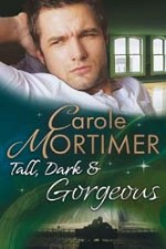 carole mortimer's Tall, Dark and Gorgeous